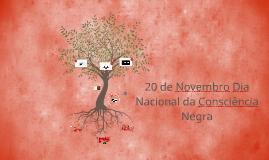 20 de Novembro Dia Nacional da Consciência Negra