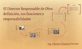 Copy of El Director Responsable de Obra definición, sus funciones y