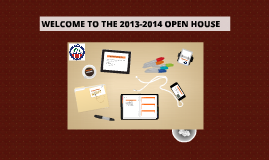 WELCOME TO THE 2013-2014 OPEN HOUSE