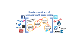 Committing acts of journalism with social media