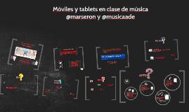 Móviles y Tablets en clase de música. Presentación abreviada.@ConEuterpe 2015.