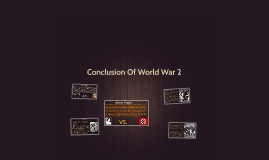 Copy of Conclusion Of World War 2