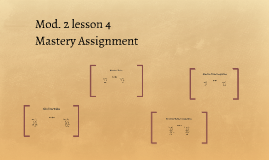Mod. 2 lesson 4 Mastery Assignment