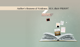 Author's Reasons & Evidence, AKA, their PROOF!