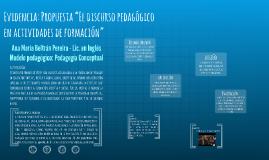 """Ana Beltrán - Evidencia: Propuesta """"El discurso pedagógico en actividades de formación"""""""