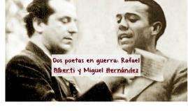 Dos poetas en guerra: Rafael Alberti y Miguel Hernández