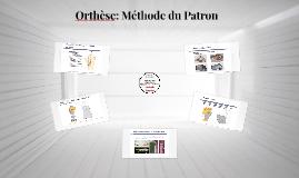 Orthèse: Méthode du Patron