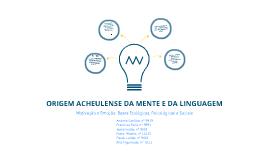 Copy of Copy of Origem Acheulense da Mente e da Linguagem