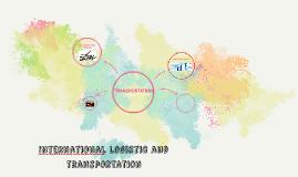 Internatıonal logistic and transportation