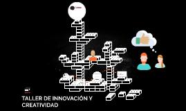 TALLER DE INNOVACIÓN Y CREATIVIDAD