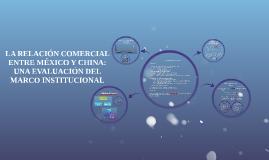 Copy of La relación comercial entre México y China: una evaluación d
