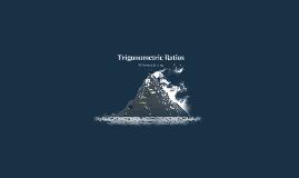Copy of Trigonometric Ratios