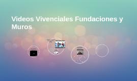 Videos Vivenciales Fundaciones y Muros