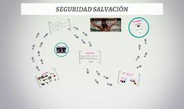 SEGURIDAD SALVACION 2 PARTE