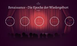Renaissance - Die Epoche der Wiedergeburt