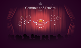 Commas and Dashes