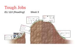 ELI-110 week5  Reading (Tough Jobs)