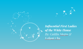 Influential First Ladies of the White House