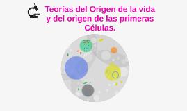 Teorías del Origen de la vida y del origen de las primeras C