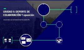 UNIDAD II: DEPORTE DE COLABORACIÓN Y oposición