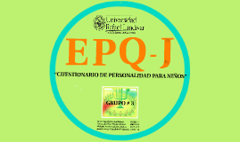 Copy of EPQ-J (CUESTIONARIO DE PERSONALIDAD PARA NIÑOS)