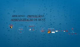 HOLDING - PROTEÇÃO E ADMINISTRAÇÃO DE BENS