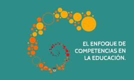 EL ENFOQUE DE COMPETENCIAS EN LA EDUCACIÓN.