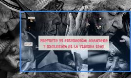 ABANDONO Y EXCLUSIÓN DE LA TERCERA EDAD