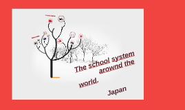 The school sistem arrownd the world.