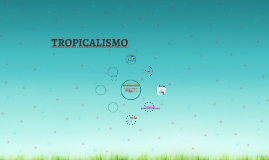 Copy of TROPICALISMO