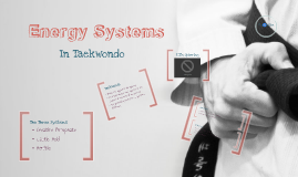 Copy of Energy Systems in Taekwondo