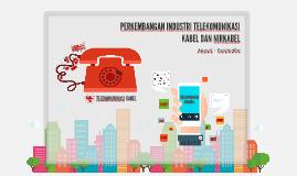 Perkembangan Telekomunikasi Kabel dan Nirkabel