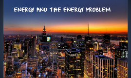 Copy of LA ENERGÍA Y EL PROBLEMA ENERGÉTICO