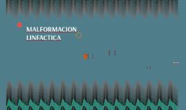 MALFORMACION LINFACTICA