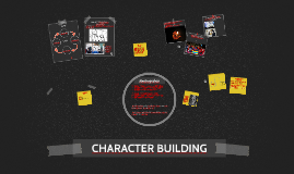 Copy of CHARACTER BUILDING