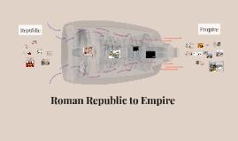 WH Roman Republic to Empire