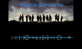 7. Violencia: Guerra y paz