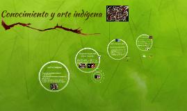 Conocimiento y arte indígena