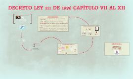 DECRETO LEY 111 DE 1996 CAPÍTULO VII AL XII