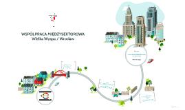 Wspolpraca miedzysektorowa - Wielka Wyspa / Wroclaw