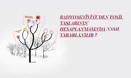 RADYOAKTİVİTE'DEN FOSİL YAKITLARININ HESAPLANMASINDA NASIL Y