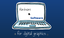 Copy of Hardware and software for digital graphics