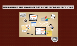 Unleashing the Power of Data: Evidence-based Policing
