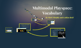 Multimodal Playspace: