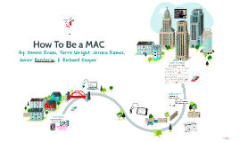 How To Be a MAC