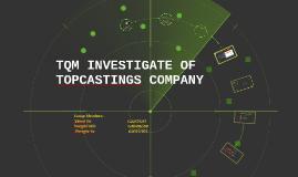 TQM INVESTIGATE OF TOPCASTINGS COMPANY