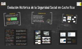 Evolución Histórica de la Seguridad Social en Costa Rica