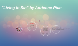 """Living In Sin"" by Adrienne Rich"