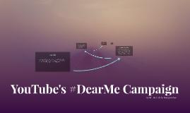 YouTube's #DearMe Campaign