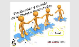 Planificación y Gestión de un sistema Colaborativo